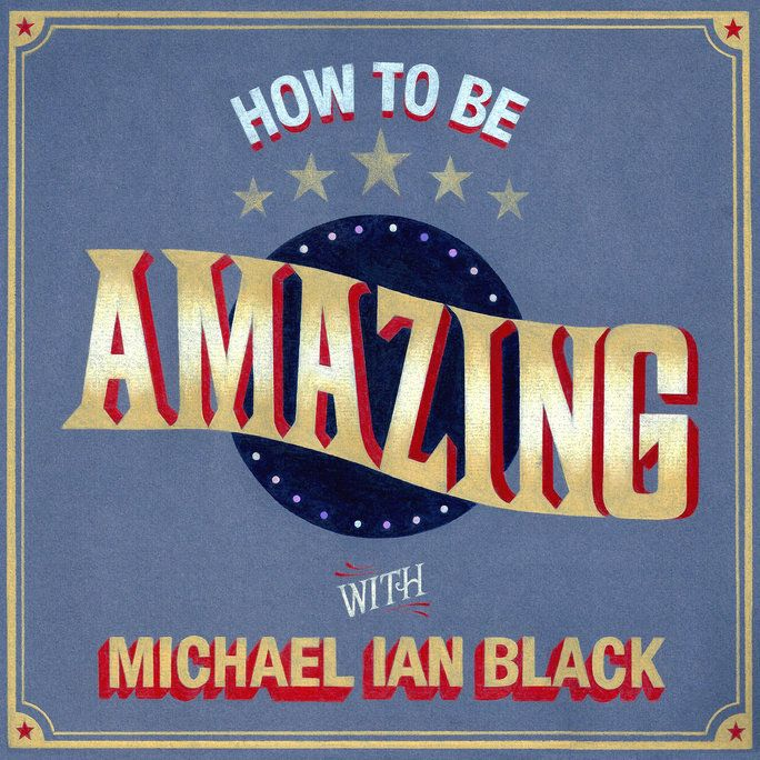 како to be Amazing with Michael Ian Black