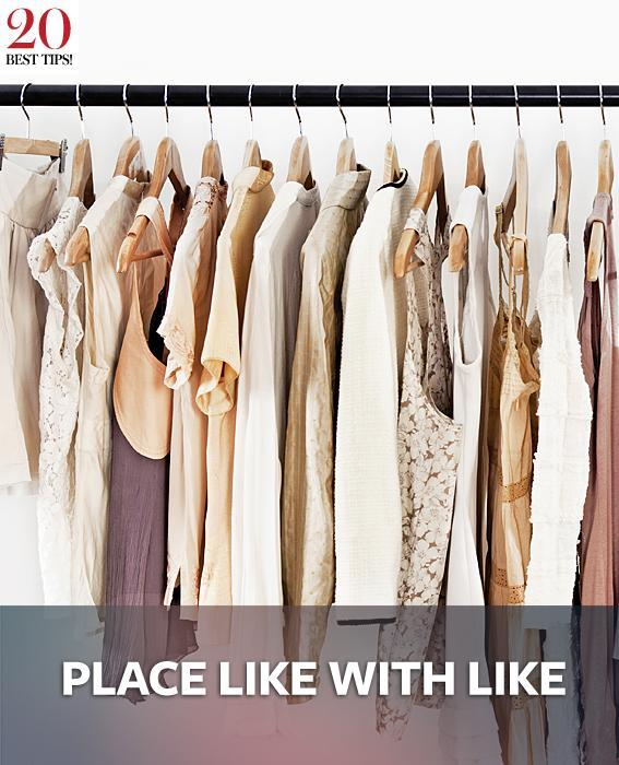 20 Tips Organizing Your Closet - PLACE LIKE WITH LIKE